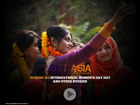 AHRC TV: International Women's Day and other stories in JUST ASIA, Episode 162