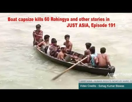 AHRC TV: Boat capsize kills 60 Rohingya and other stories in JUST ASIA, Episode 191