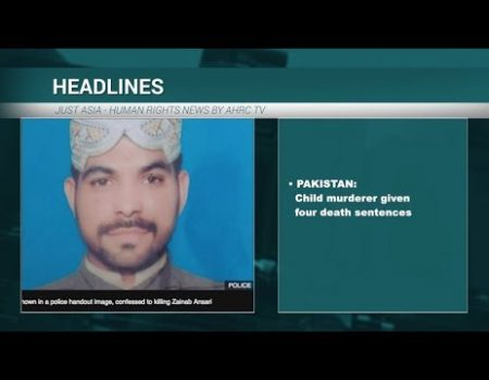 AHRC TV: Child murderer given four death sentences in Pakistan and other stories in JUST ASIA, Episode 209