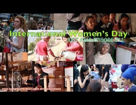 AHRC TV: International Women's Day and other stories in JUST ASIA, Episode 211