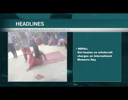 AHRC TV: Nepali girl brutally beaten for witchcraft charges on International Women's Day and other stories in JUST ASIA, Episode 212