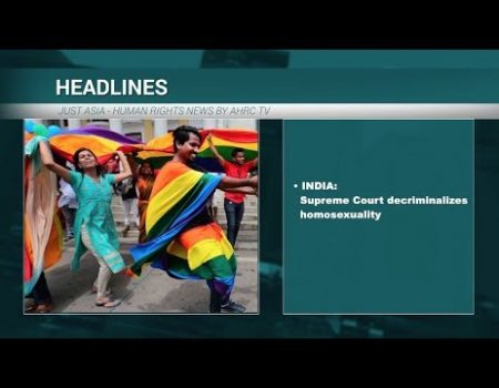 AHRC TV: India's Supreme Court decriminalizes homosexuality and other stories in JUST ASIA, Episode 235
