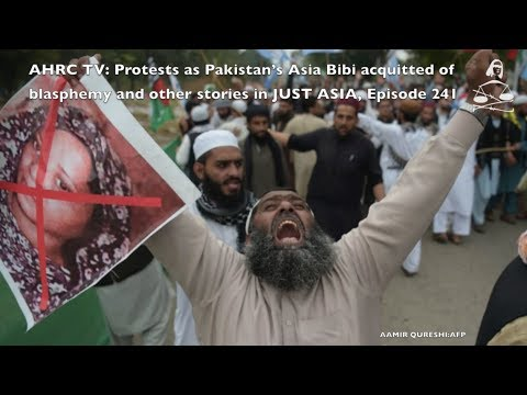 AHRC TV: Protests as Pakistan's Asia Bibi acquitted of blasphemy and other stories in JUST ASIA, Episode 241